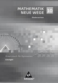 Mathematik Neue Wege SI / Mathematik Neue Wege SI - Ausgabe 2004 für Bremen, Hamburg und Niedersachsen. Ausgabe 2004 für Bremen, Hamburg und Niedersachsen / Lösungen 10 [Taschenbuch]