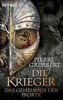 Das Geheimnis der Pforte: Die Krieger 4 - Roman - Pierre Grimbert