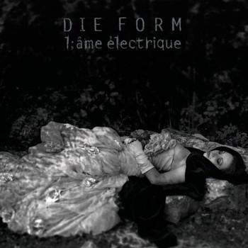 die Form - L'Ame Electrique