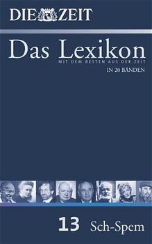 Die ZEIT - Das Lexikon: Band 13 - Sch-Spem [Gebundene Ausgabe]