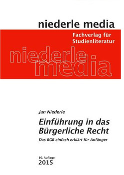 Einführung in das Bürgerliche Recht: Das BGB leicht erklärt für Anfänger - Jan Niederle [7. Auflage]