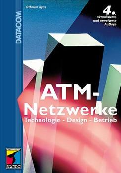 ATM - Netzwerke. Aufbau, Funktion, Performance - Othmar Kyas