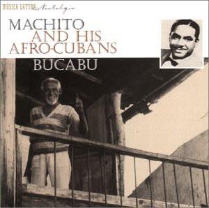 Machito and His Afro-Cubans - Bucabu