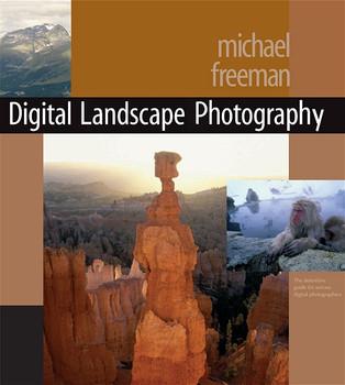 Digitale Fotografie. Landschaften und Natur - Michael Freeman