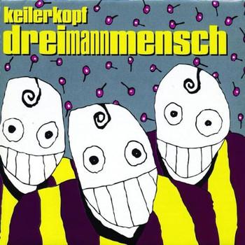 Keilerkopf - Dreimannmensch