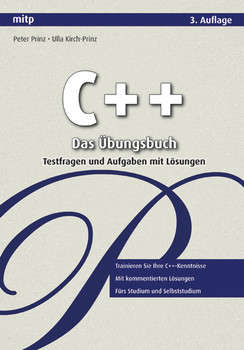 C++ - Das Übungsbuch: Testfragen und Aufgaben mit Lösungen - Ulla Kirch-Prinz