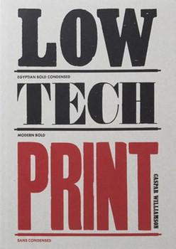 Low-Tech Print. Contemporary Hand-Made Printing - Caspar Williamson  [Taschenbuch]