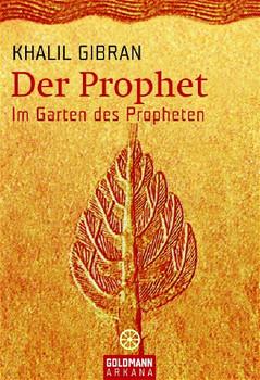 Der Prophet  - Im Garten des Propheten - Khalil Gibran