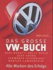 Das grosse VW ( Volkswagen)- Buch. Alle Marken des Erfolgs - Ingo Seiff