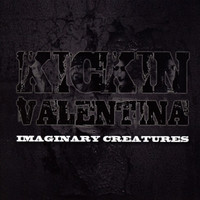 Kickin Valentina - Imaginary Creatures