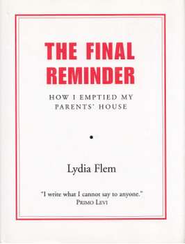 The Final Reminder: How I Emptied My Parent's House - Lydia Flem [Hardcover]