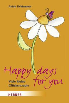 Happy days for you: Viele schöne Glücksrezepte