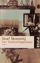 Der Seeleningenieur - Josef Skvorecky