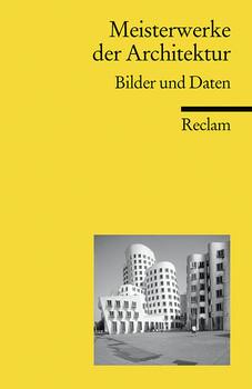 Meisterwerke der Architektur. Bilder und Daten. - Günter Baumann