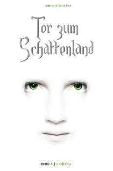 Tor zum Schattenland - Miriam Broicher