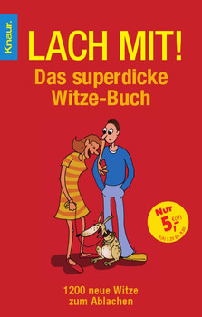 Lach mit! Das superdicke Witze-Buch. 1200 neue Witze zum Ablachen - Erwin K. Bödefeld