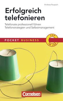 Pocket Business: Erfolgreich Telefonieren: Telefonate professionell führen - Telefonstrategien und Selbstmanagement - Andreas Raupach