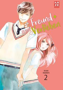 Ein Freund zum Verlieben 02 - Kazune Kawahara  [Taschenbuch]