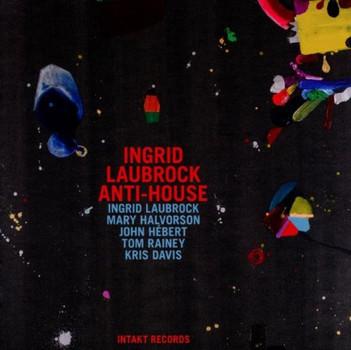 Ingrid Laubrock - Anti-House