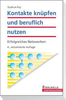 Kontakte knüpfen und beruflich nutzen: Erfolgreiches Netzwerken - Gudrun Fey