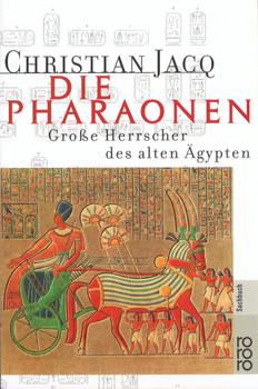 Die Pharaonen. Große Herrscher des alten Ägypten. - Christian Jacq