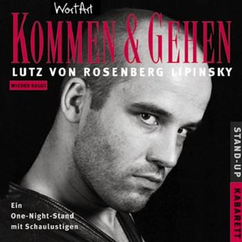 Lutz Von Rosenberg Lipinsky - Kommen & Gehen. Ein One - Night - Stand mit Schaulustigen.
