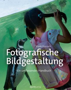 Fotografische Bildgestaltung. Ein umfassendes Handbuch - Frank Dürrach  [Gebundene Ausgabe]