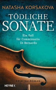 Tödliche Sonate. Ein Fall für Commissario Di Bernardo - Kriminalroman - Natasha Korsakova  [Taschenbuch]