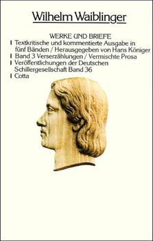Werke und Briefe. Textkritische und kommentierte Ausgabe / Verserzählungen. Vermischte Prosa - Wilhelm Waiblinger  [Gebundene Ausgabe]