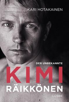 Der unbekannte Kimi Räikkönen - Kari Hotakainen  [Gebundene Ausgabe]