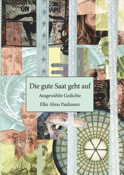 Die gute Saat geht auf - Elke Paulussen  [Taschenbuch]