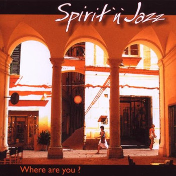 Spirit 'N' Jazz - Where Are You?