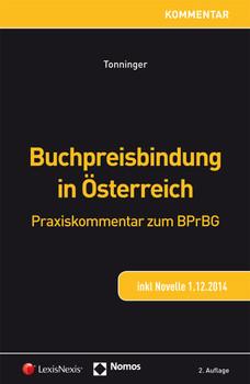 Buchpreisbindung in Österreich: Praxiskommentar zum BPrBG - Tonninger, Bernhard