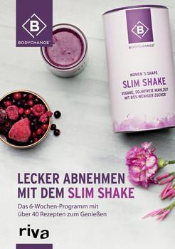 Lecker abnehmen mit dem Slim Shake. Das 6-Wochen-Programm mit über 40 Rezepten zum Genießen - BodyChange®  [Gebundene Ausgabe]