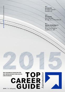 Top Career Guide Automotive 2015: Das Business Magazin für die Entscheider von Heute und Morgen. 11. Jahrgang - Dr. Wolfgang K. Eckelt