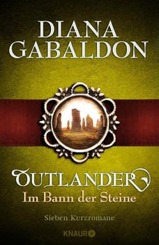 Outlander - Im Bann der Steine. Sieben Kurzromane - Diana Gabaldon  [Gebundene Ausgabe]