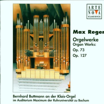 Bernhard Buttmann - Organ Works Op. 73 / Op. 127