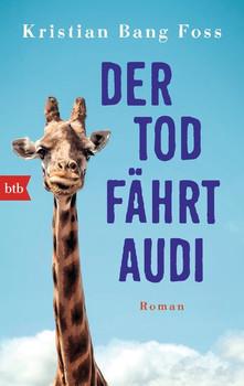 Der Tod fährt Audi - Kristian Bang Foss [Taschenbuch]