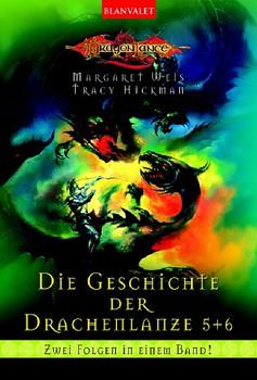 Die Geschichte der Drachenlanze 5+6 - Margaret Weis
