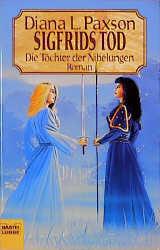 Die Töchter der Nibelungen 02. Sigfrids Tod. - Diana L. Paxson