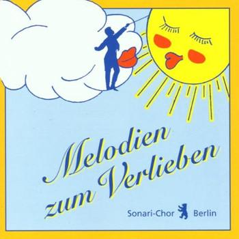 Sonari Chor Berlin - Melodien Zum Verlieben