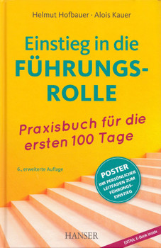 Einstieg in die Führungsrolle: Praxisbuch für die ersten 100 Tage - Helmut Hofbauer & Alois Kauer [Gebundene Ausgabe, inkl. Poster, 6. Auflage 2018]