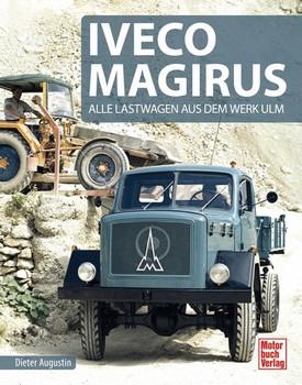 Iveco Magirus. Alle Lastwagen aus dem Werk Ulm - Dieter Augustin  [Gebundene Ausgabe]