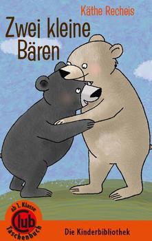 Zwei kleine Bären - Käthe Recheis  [Taschenbuch]