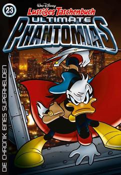 Lustiges Taschenbuch - Ultimate Phantomias: Band 23 - Die Chronik eines Superhelden [Taschenbuch]