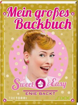 Sweet & Easy - Enie backt. Mein großes Backbuch - Enie van de Meiklokjes  [Gebundene Ausgabe]