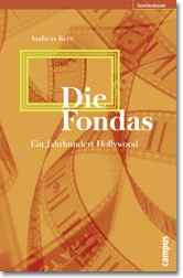 Die Fondas: Ein Jahrhundert Hollywood - Andreas Kern