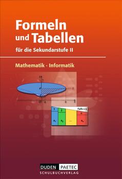 Formeln und Tabellen Mathematik, Informatik für die Sekundarstufe 2