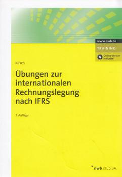 Übungen zur internationalen Rechnungslegung nach IFRS - Hanno Kirsch [Taschenbuch, 7. Auflage 2016]