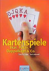 Kartenspiele. Skat, Poker, Doppelkopf und Co. - Klaus D. Grupp